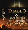 Diablo 3 Secrets - Tips to Getting Started Faster